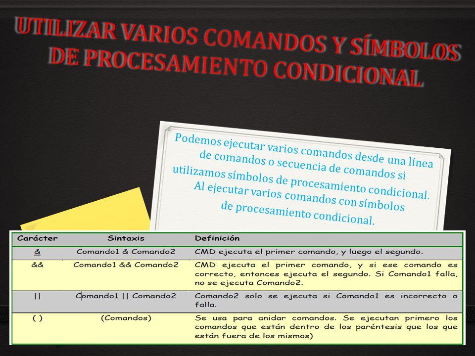 UTILIZAR VARIOS COMANDOS Y SÍMBOLOS DE PROCESAMIENTO CONDICIONAL