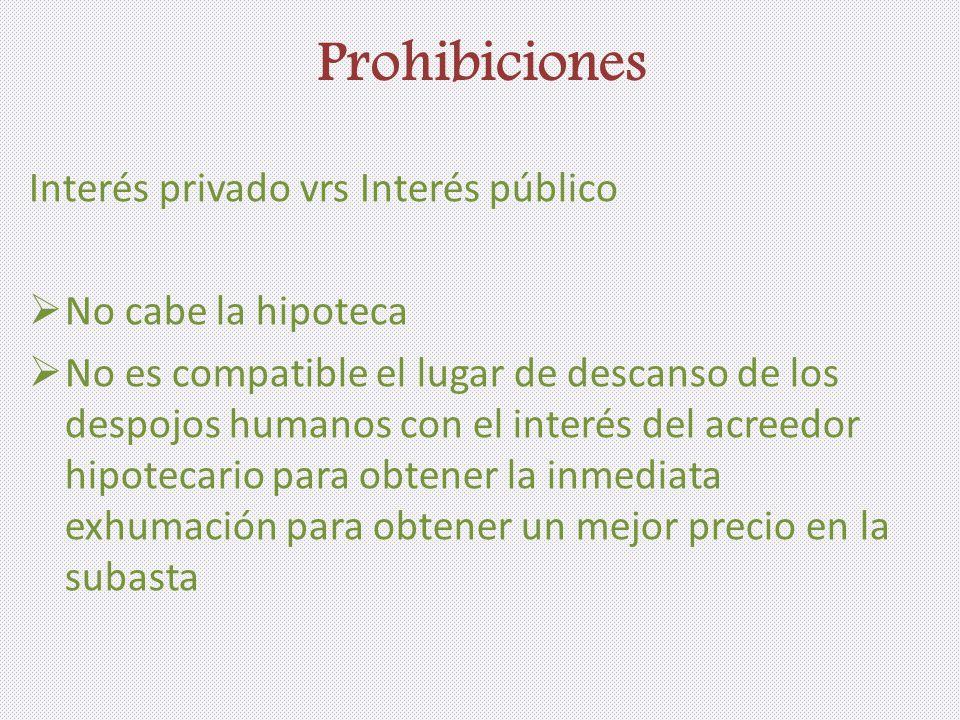 Prohibiciones Interés privado vrs Interés público No cabe la hipoteca
