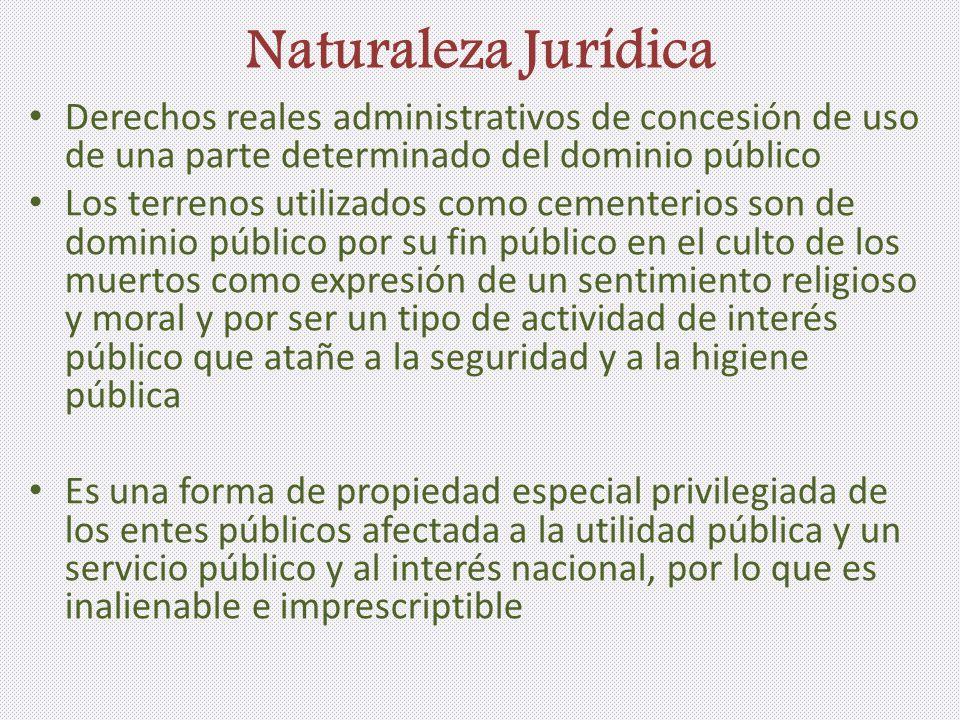 Naturaleza Jurídica Derechos reales administrativos de concesión de uso de una parte determinado del dominio público.