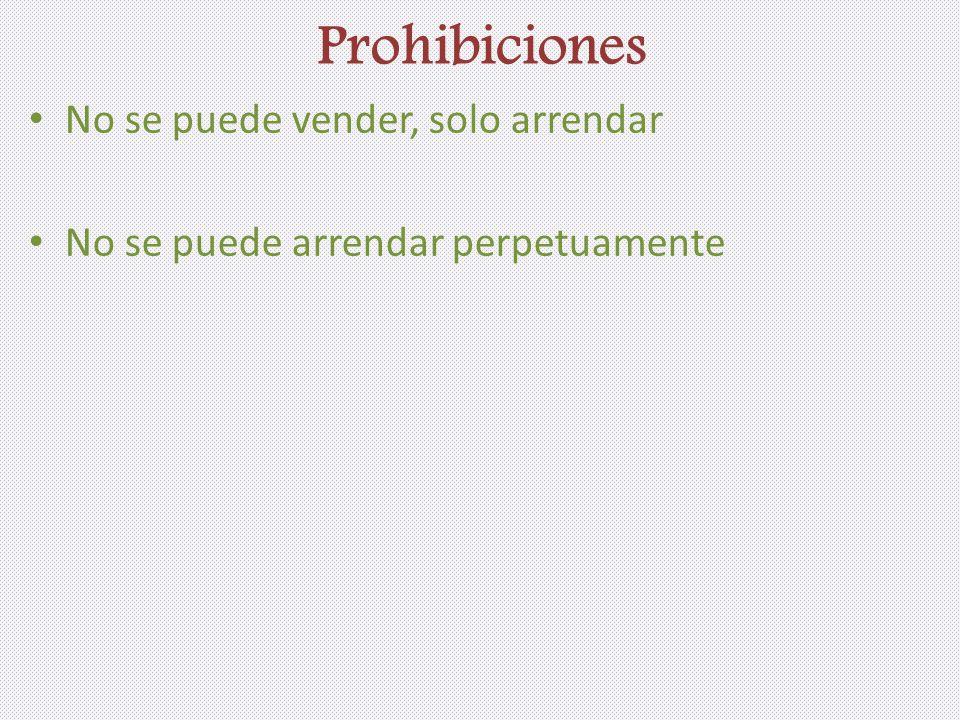 Prohibiciones No se puede vender, solo arrendar