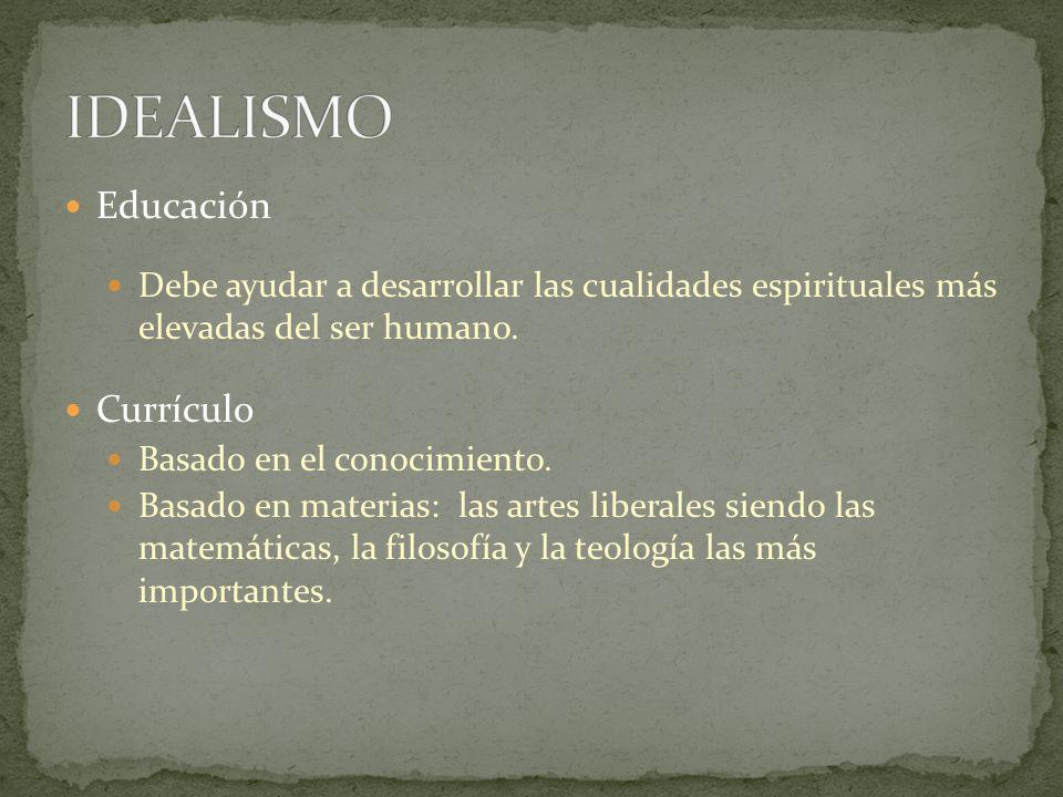 IDEALISMO Educación Currículo