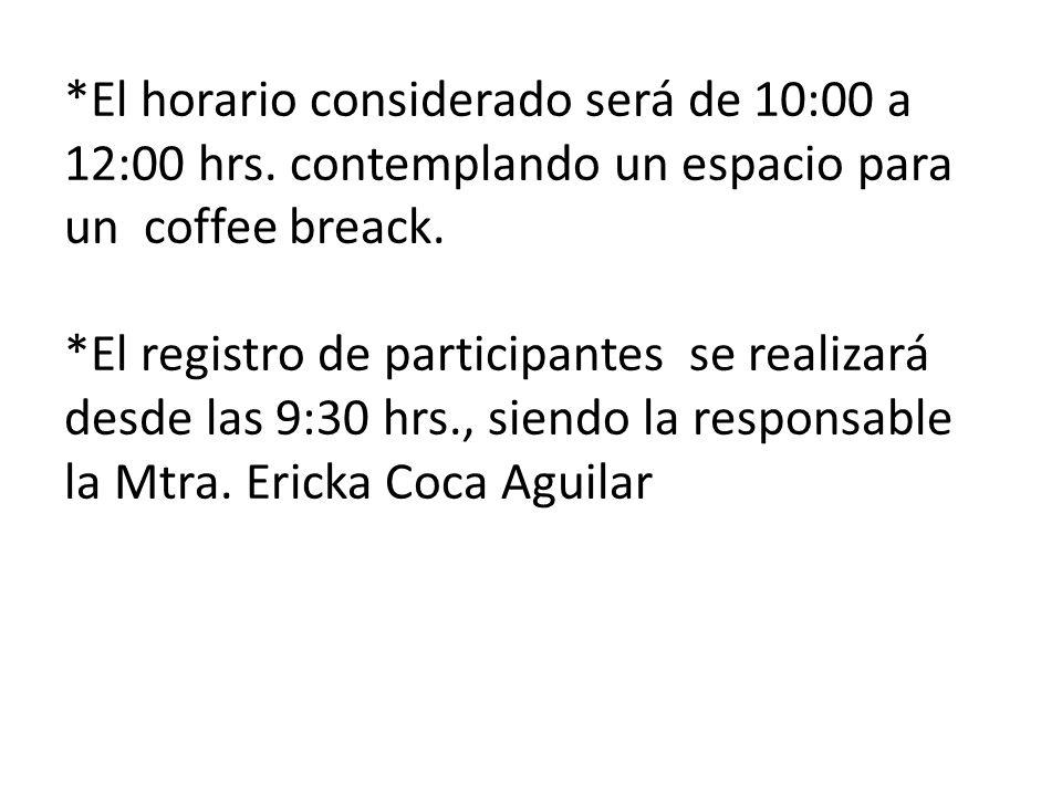 El horario considerado será de 10:00 a 12:00 hrs