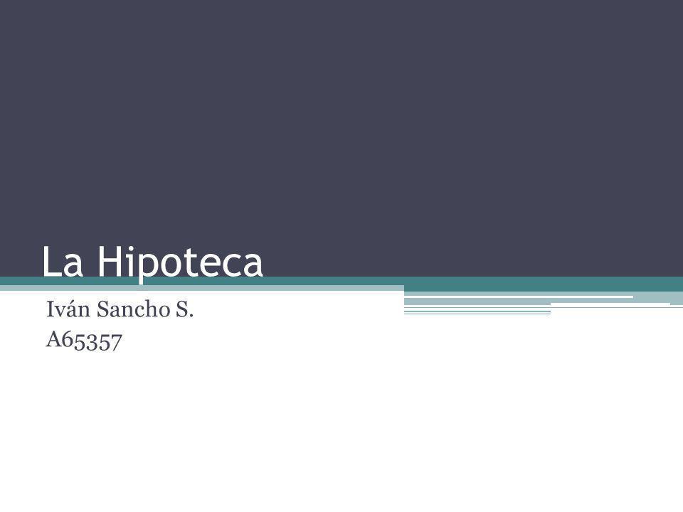 La Hipoteca Iván Sancho S. A65357