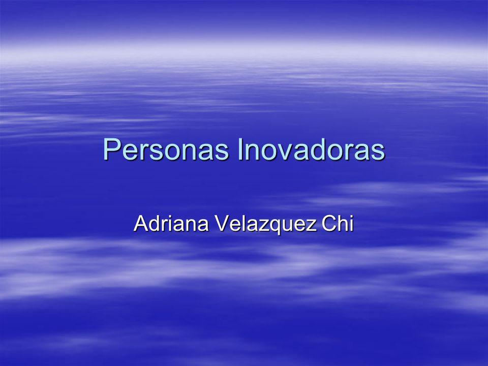 Personas Inovadoras Adriana Velazquez Chi