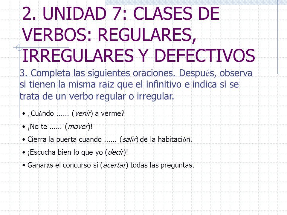 2. UNIDAD 7: CLASES DE VERBOS: REGULARES, IRREGULARES Y DEFECTIVOS