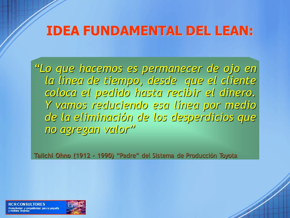 IDEA FUNDAMENTAL DEL LEAN: