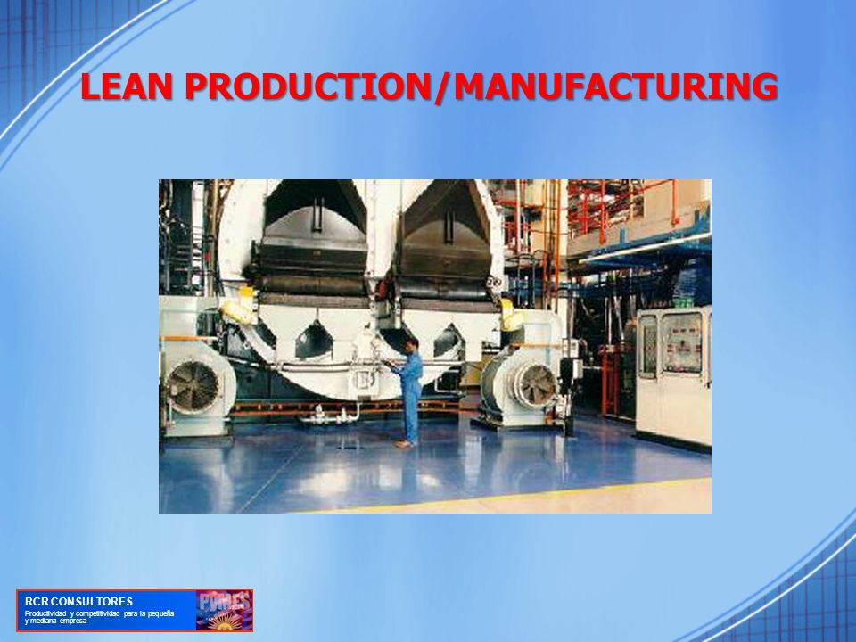 LEAN PRODUCTION/MANUFACTURING