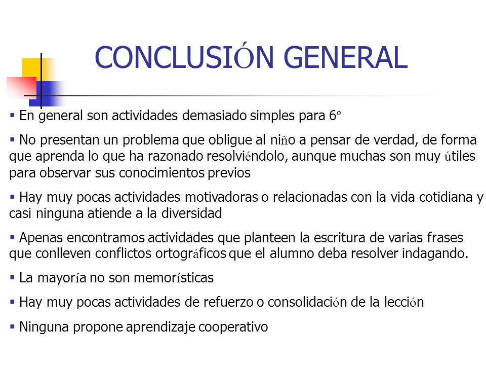 CONCLUSIÓN GENERALEn general son actividades demasiado simples para 6º.