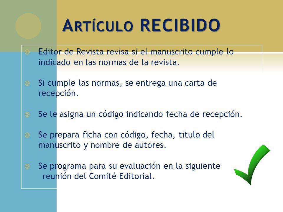 Artículo RECIBIDO Editor de Revista revisa si el manuscrito cumple lo indicado en las normas de la revista.