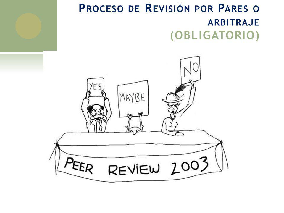 Proceso de Revisión por Pares o arbitraje (OBLIGATORIO)
