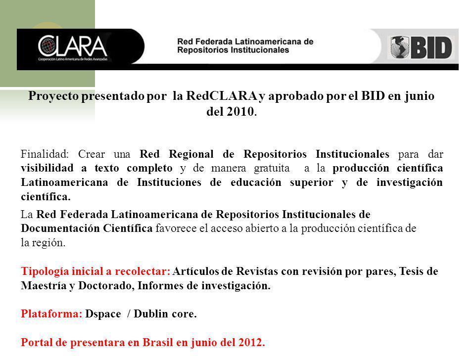 Proyecto presentado por la RedCLARA y aprobado por el BID en junio del 2010.