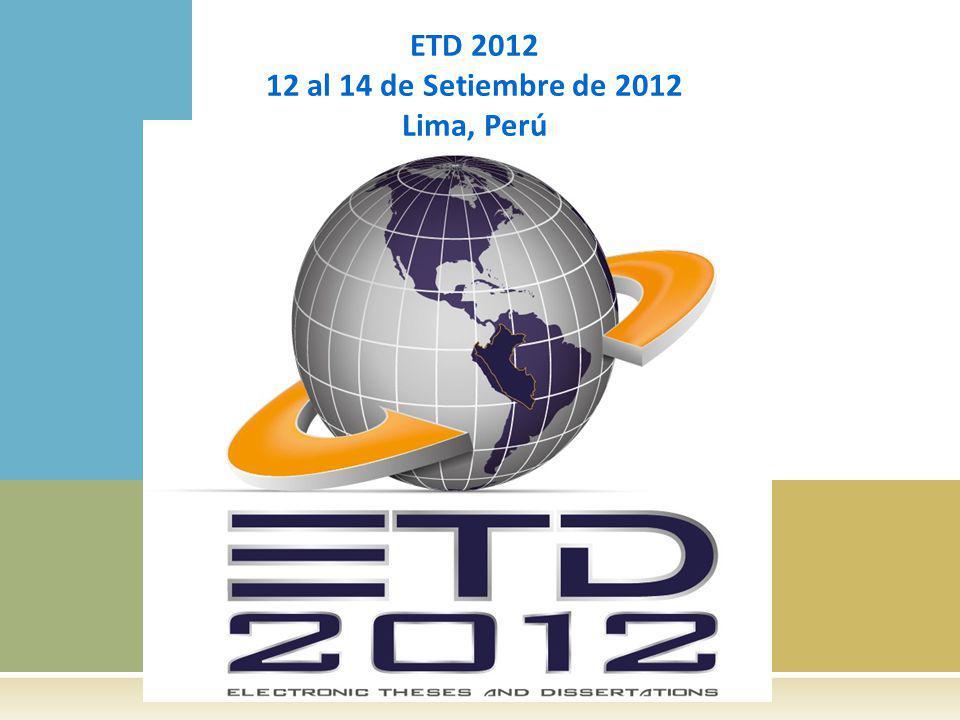 ETD 2012 12 al 14 de Setiembre de 2012 Lima, Perú