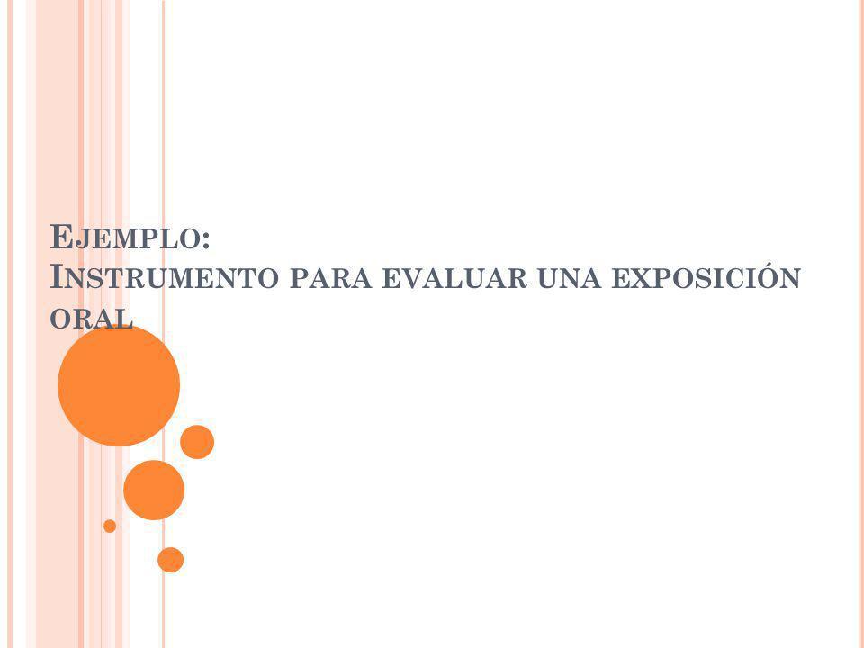 Ejemplo: Instrumento para evaluar una exposición oral