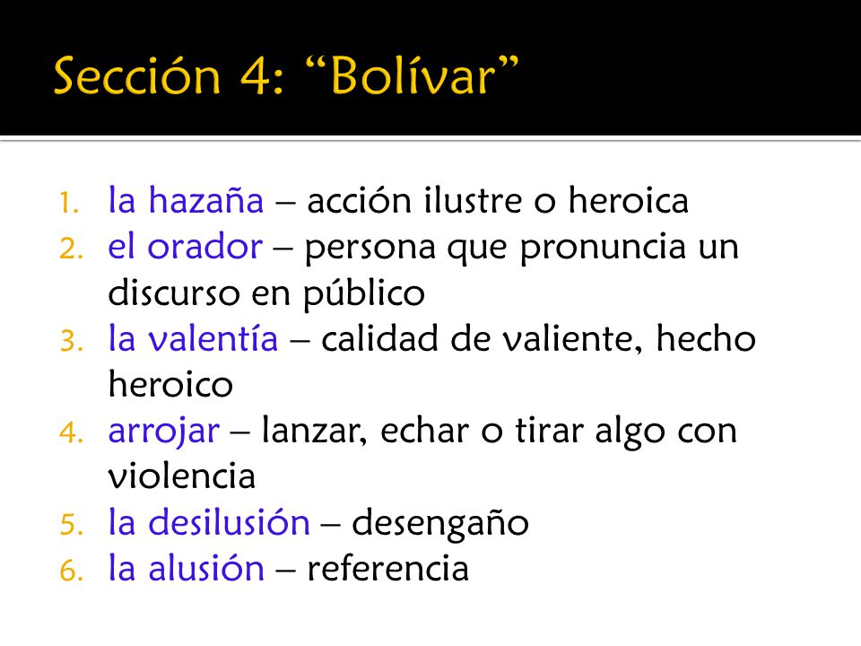 Sección 4: Bolívar la hazaña – acción ilustre o heroica