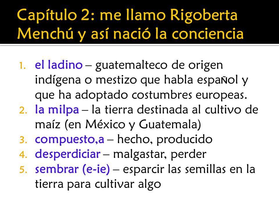 Capítulo 2: me llamo Rigoberta Menchú y así nació la conciencia