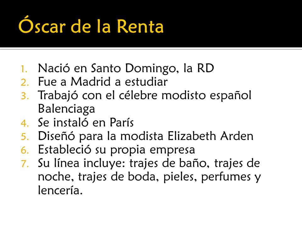 Óscar de la Renta Nació en Santo Domingo, la RD