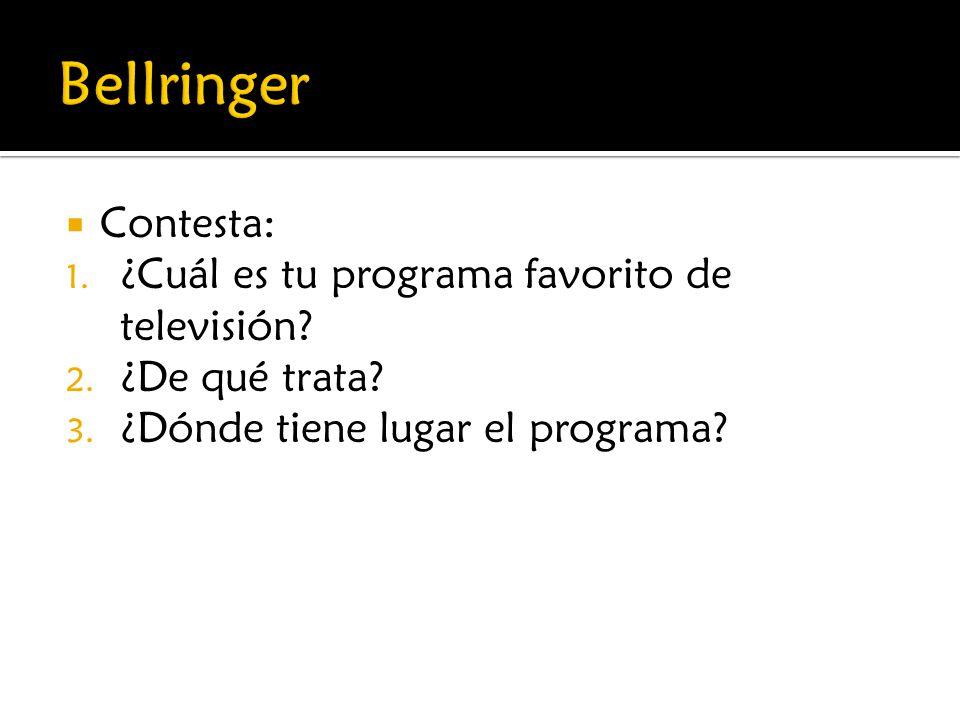 Bellringer Contesta: ¿Cuál es tu programa favorito de televisión