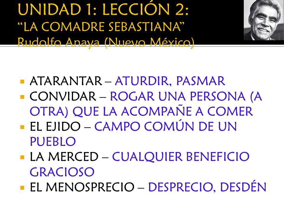 UNIDAD 1: LECCIÓN 2: LA COMADRE SEBASTIANA Rudolfo Anaya (Nuevo México)
