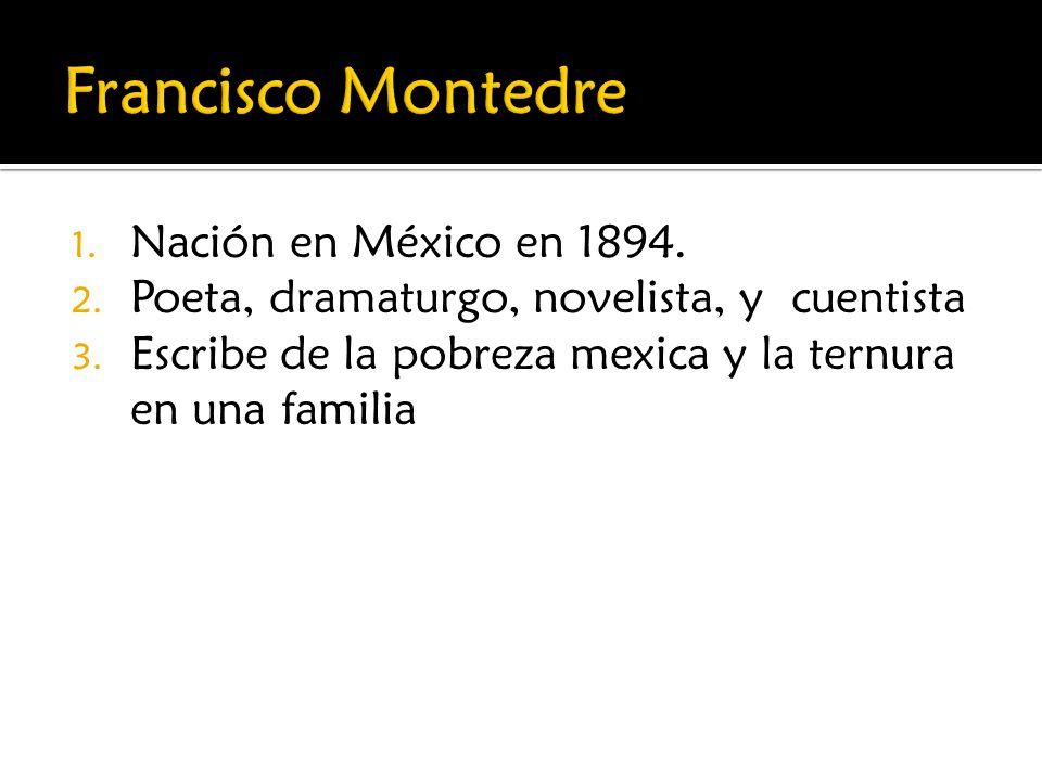 Francisco Montedre Nación en México en 1894.