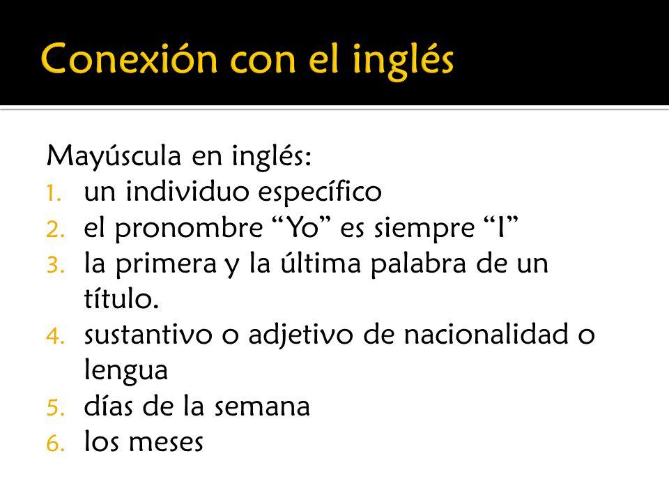 Conexión con el inglés Mayúscula en inglés: un individuo específico