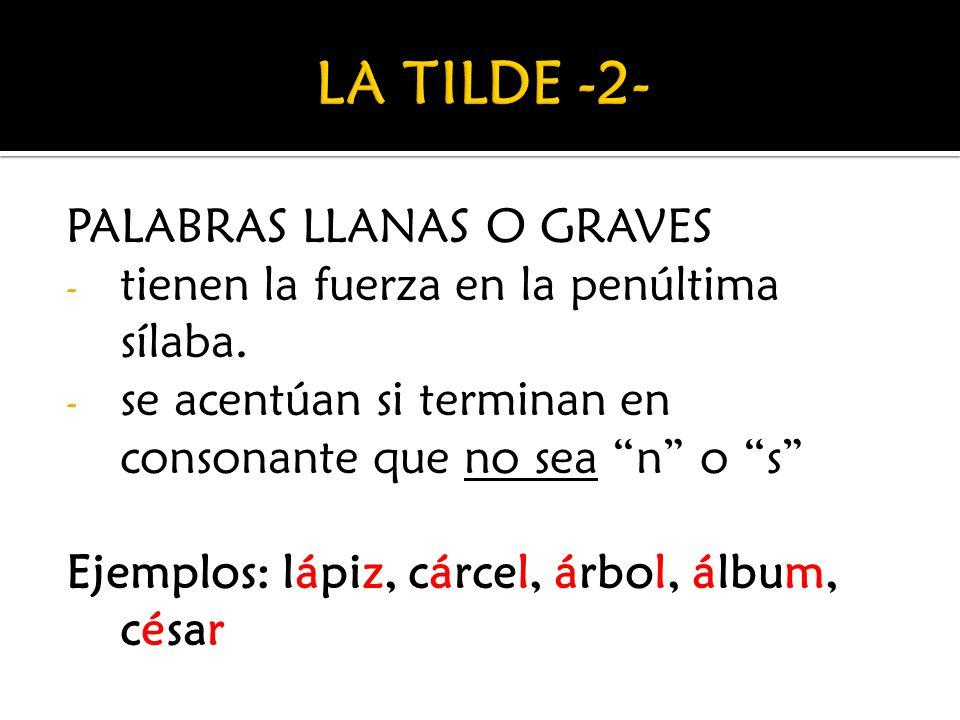 LA TILDE -2- PALABRAS LLANAS O GRAVES