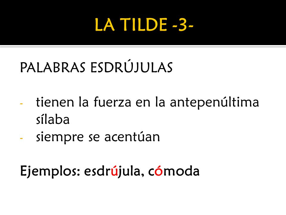 LA TILDE -3- PALABRAS ESDRÚJULAS