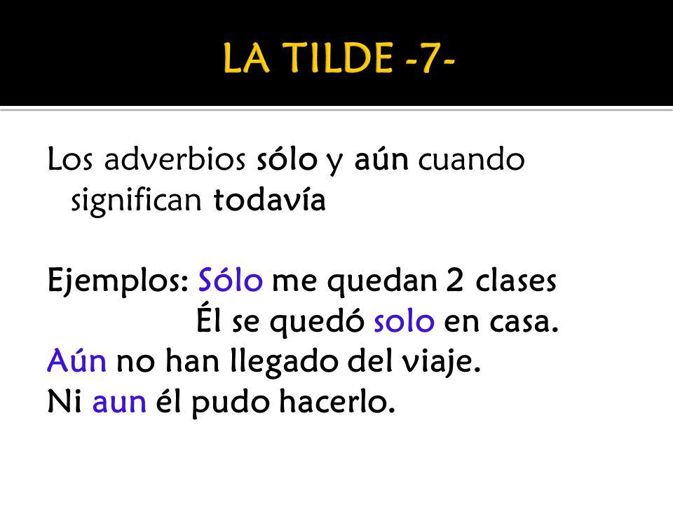 LA TILDE -7-