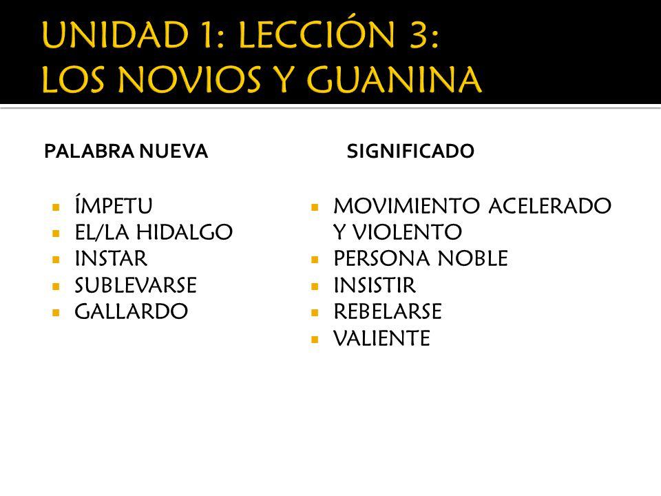 UNIDAD 1: LECCIÓN 3: LOS NOVIOS Y GUANINA