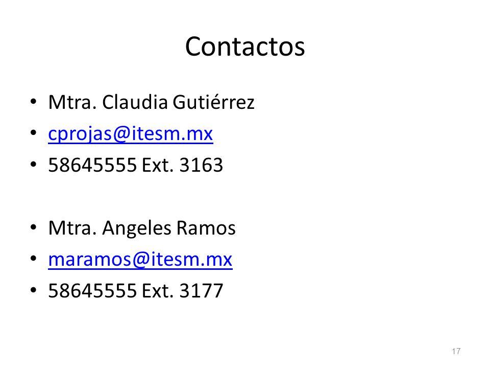 Contactos Mtra. Claudia Gutiérrez cprojas@itesm.mx 58645555 Ext. 3163