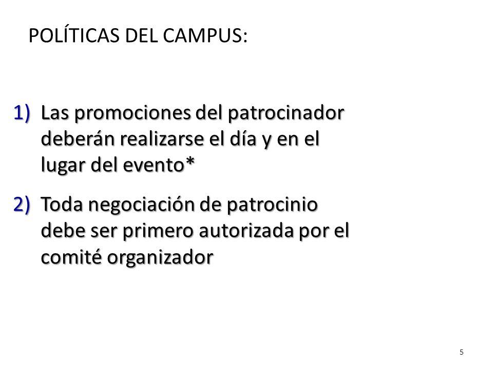 POLÍTICAS DEL CAMPUS: Las promociones del patrocinador deberán realizarse el día y en el lugar del evento*