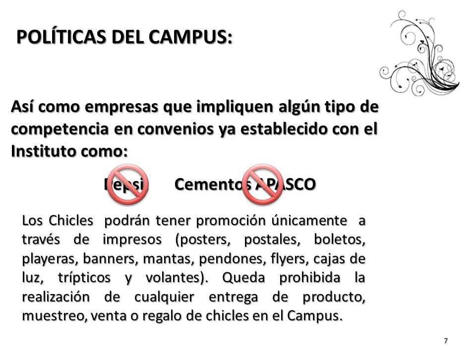 POLÍTICAS DEL CAMPUS: Así como empresas que impliquen algún tipo de competencia en convenios ya establecido con el Instituto como: