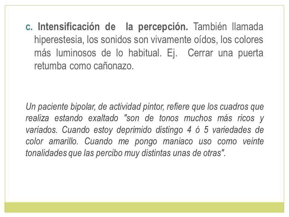 c. Intensificación de la percepción