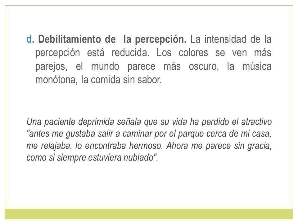 d. Debilitamiento de la percepción