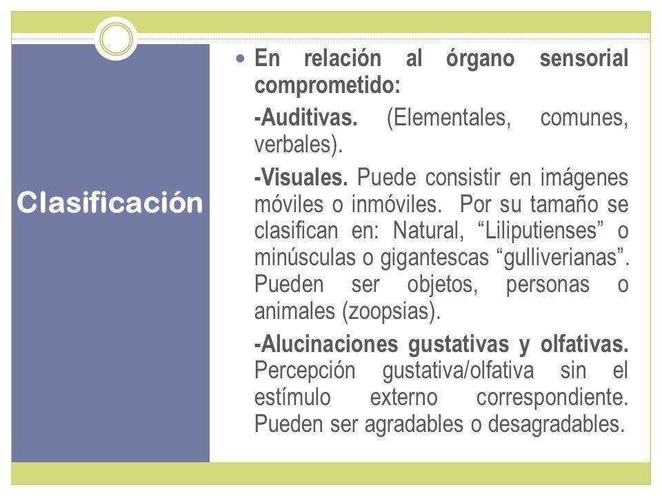 Clasificación En relación al órgano sensorial comprometido: