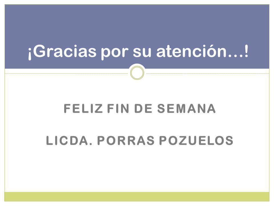 ¡Gracias por su atención…!