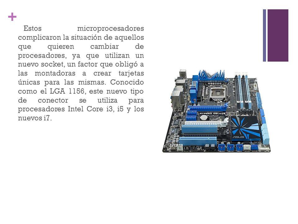 Estos microprocesadores complicaron la situación de aquellos que quieren cambiar de procesadores, ya que utilizan un nuevo socket, un factor que obligó a las montadoras a crear tarjetas únicas para las mismas.