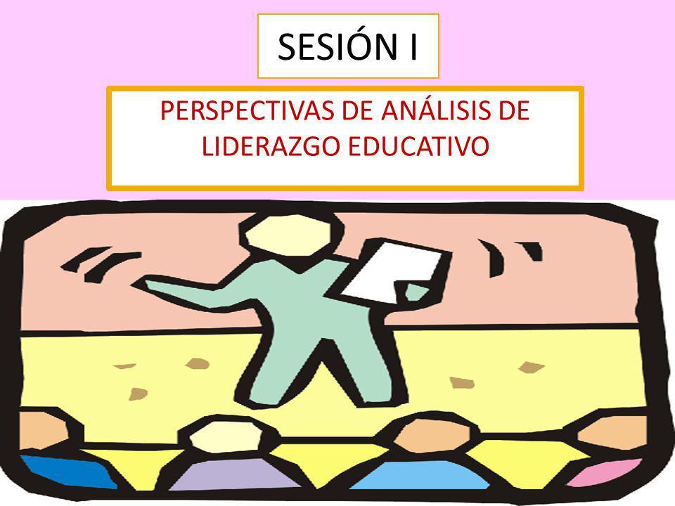 PERSPECTIVAS DE ANÁLISIS DE LIDERAZGO EDUCATIVO