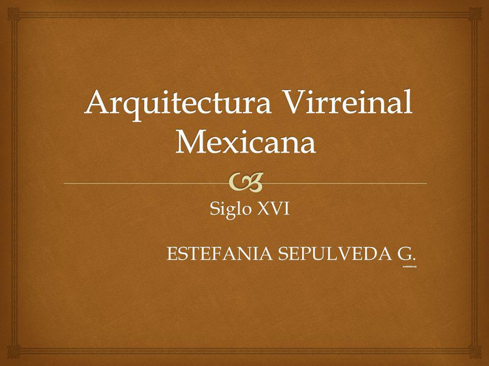 Arquitectura Virreinal Mexicana