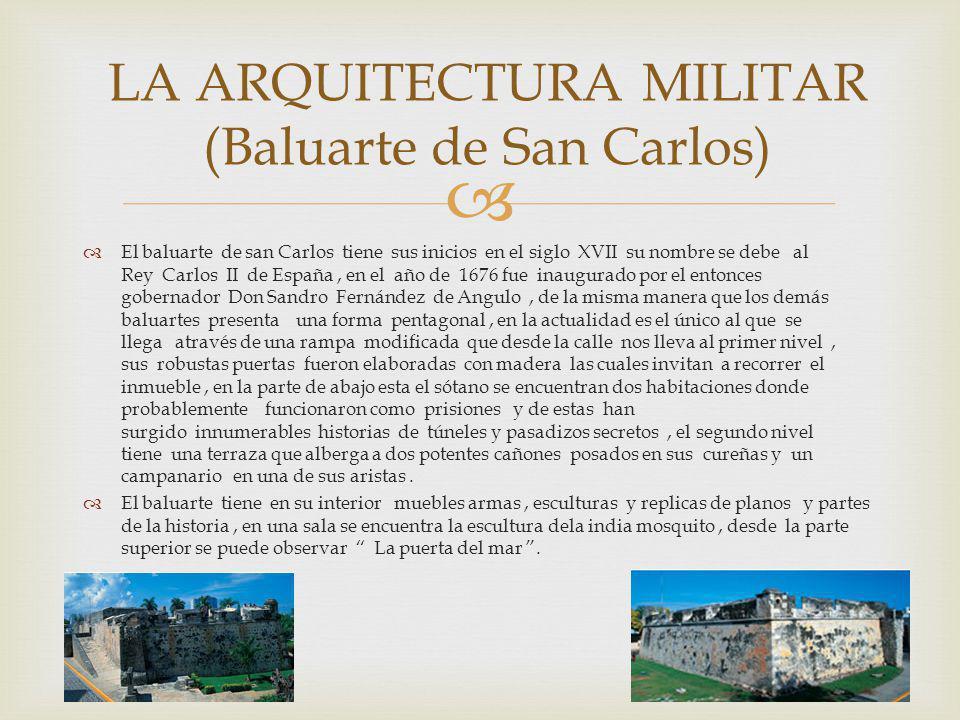 LA ARQUITECTURA MILITAR (Baluarte de San Carlos)