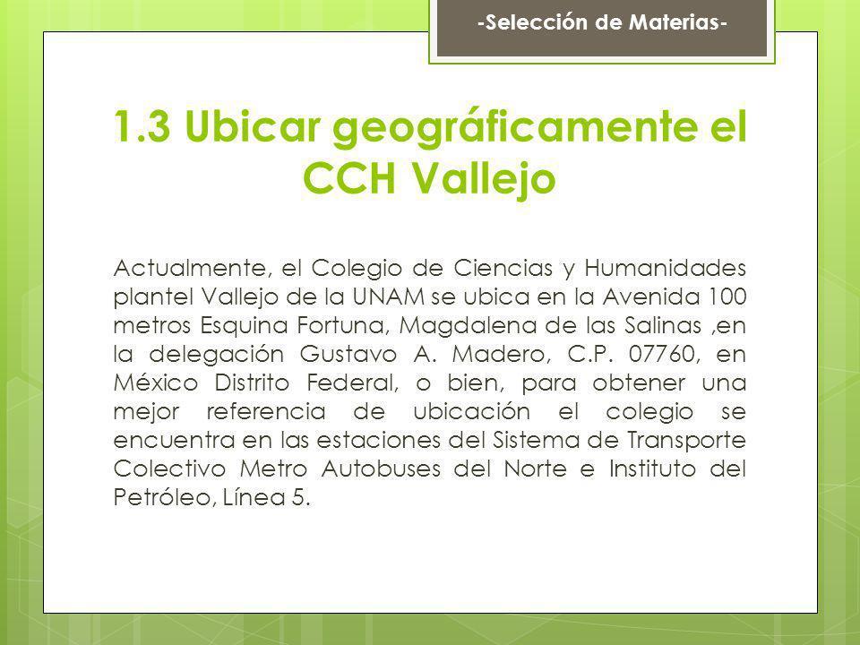 1.3 Ubicar geográficamente el CCH Vallejo