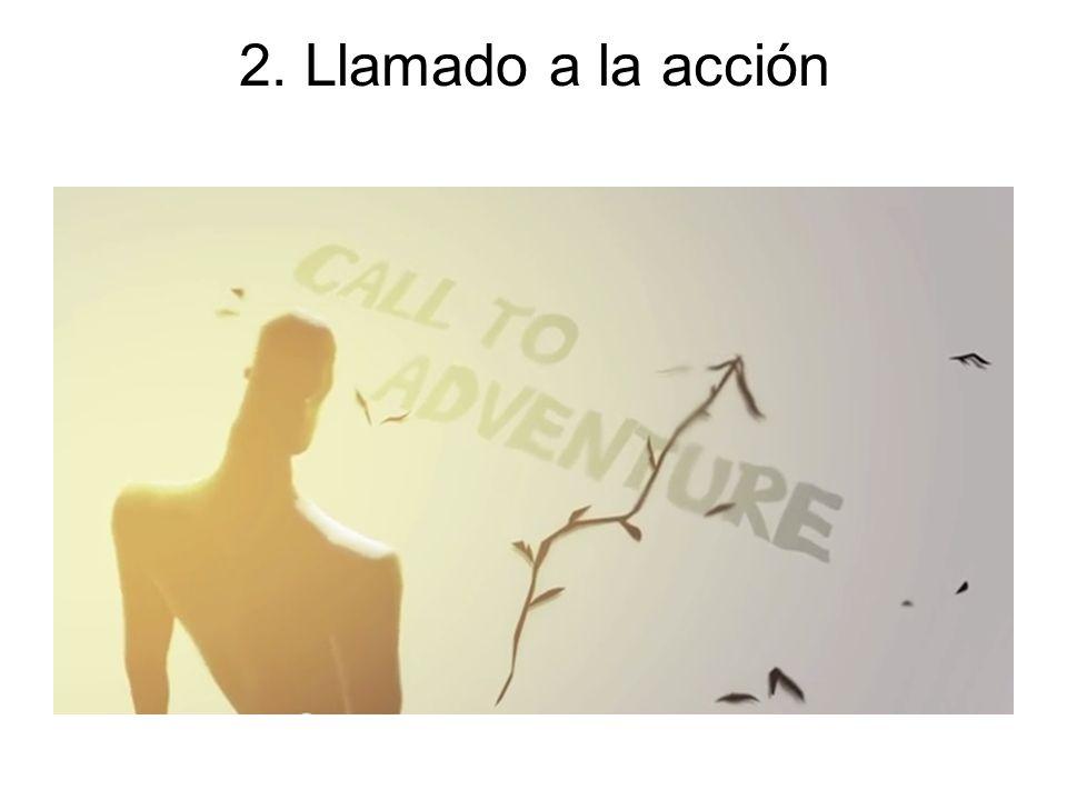 2. Llamado a la acción El personaje es invitado a ser parte de una aventura.