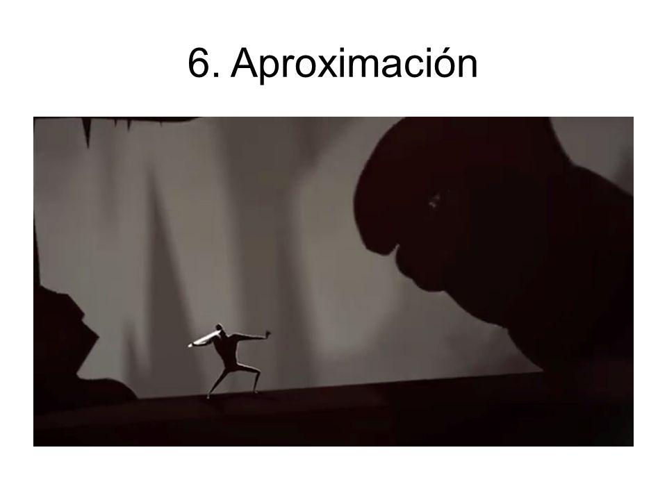 6. Aproximación El personaje está por cumplir su objetivo, enfrentar sus miedos.