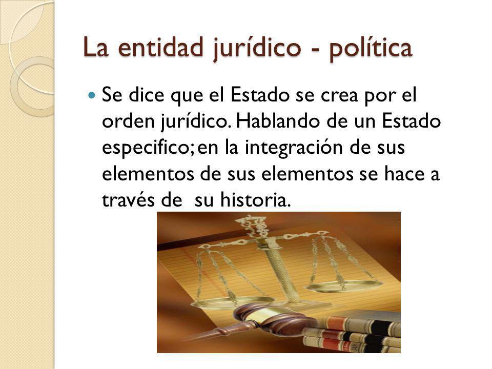 La entidad jurídico - política