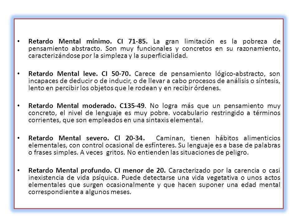 Retardo Mental mínimo. CI 71-85