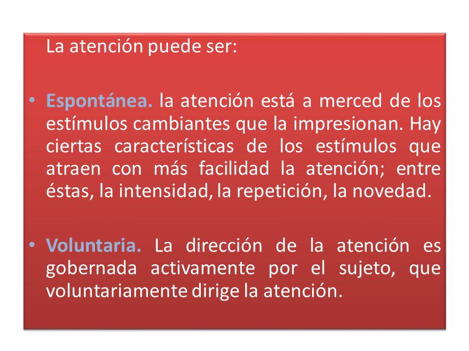 La atención puede ser: