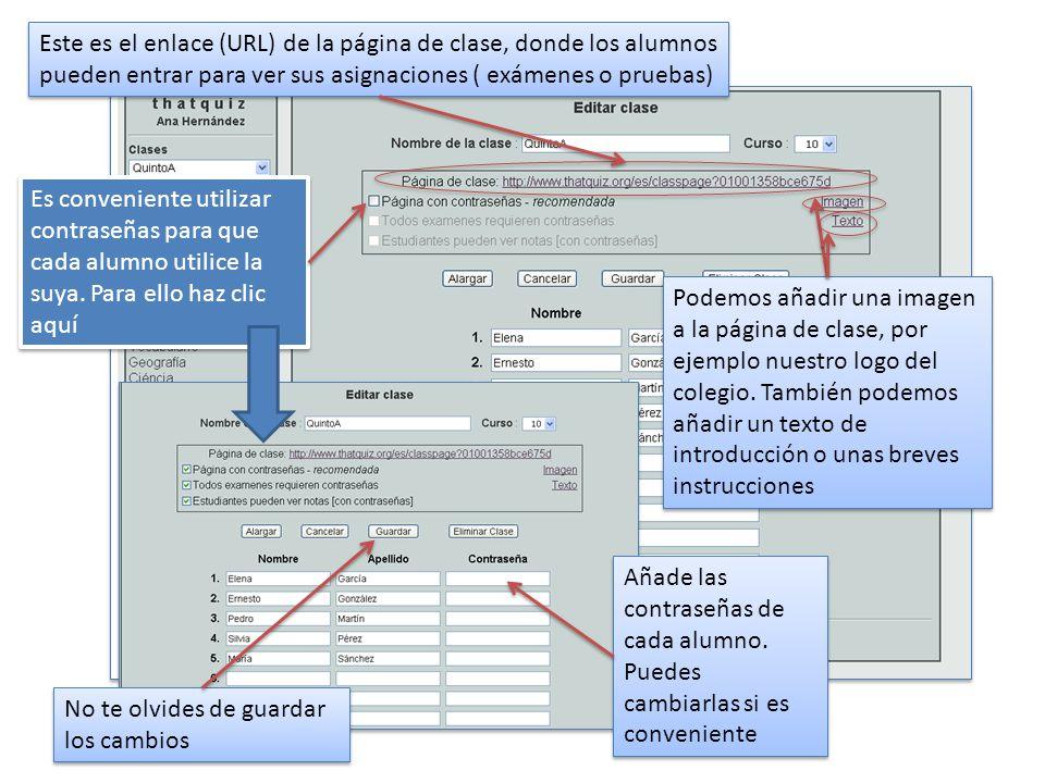Este es el enlace (URL) de la página de clase, donde los alumnos pueden entrar para ver sus asignaciones ( exámenes o pruebas)