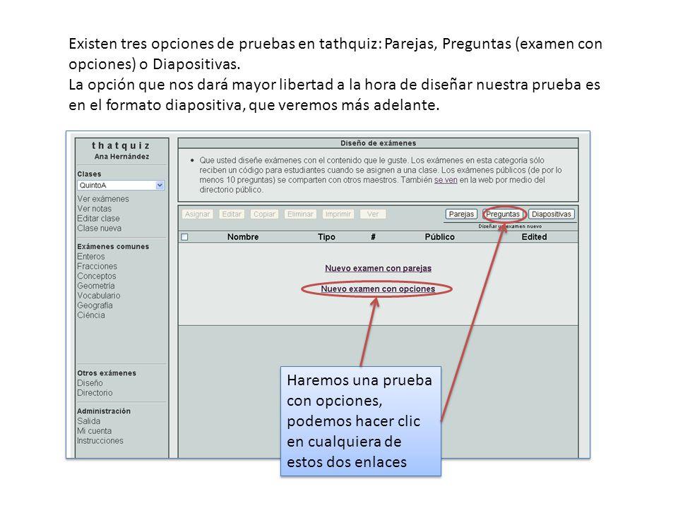 Existen tres opciones de pruebas en tathquiz: Parejas, Preguntas (examen con opciones) o Diapositivas.