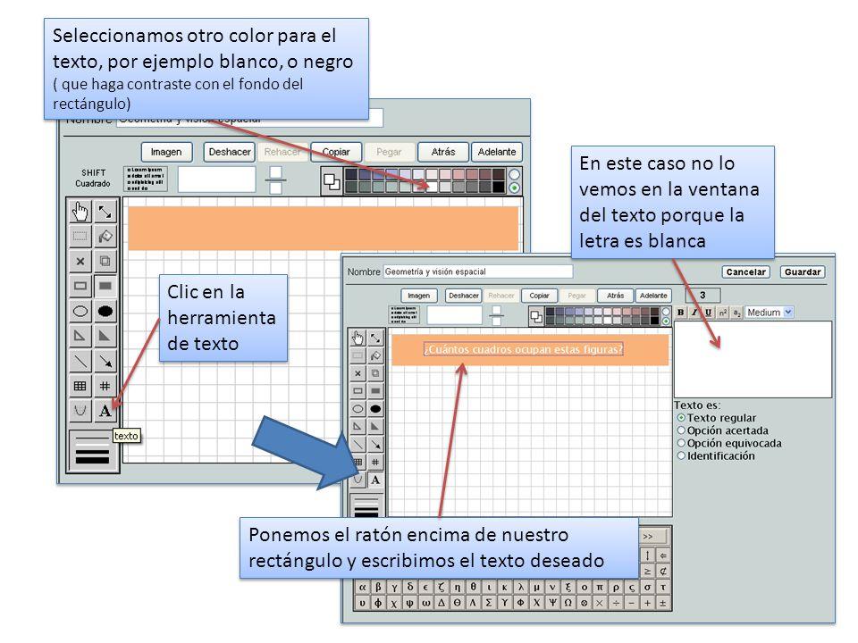 Seleccionamos otro color para el texto, por ejemplo blanco, o negro ( que haga contraste con el fondo del rectángulo)