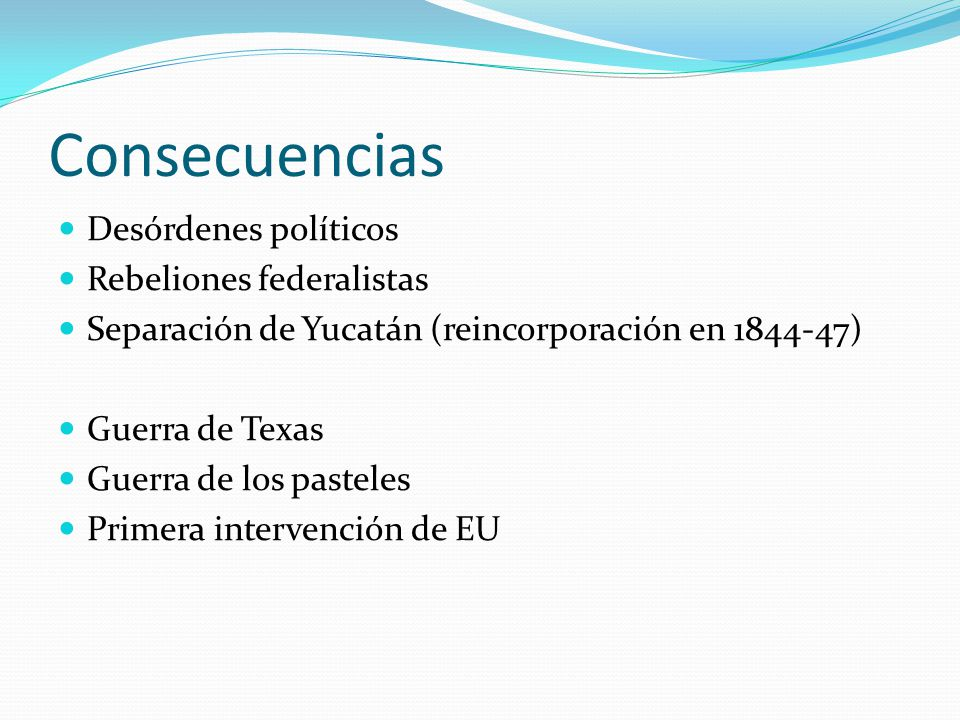 Consecuencias Desórdenes políticos Rebeliones federalistas