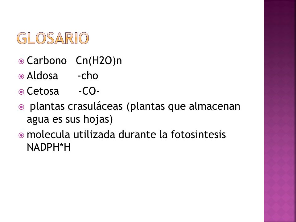 glosario Carbono Cn(H2O)n Aldosa -cho Cetosa -CO-